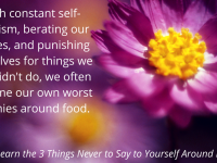 3 Things Never to Say to Yourself Around Food