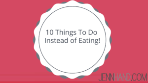 things to do instead of eating
