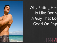 Why Eating Healthy Is Like Dating A Guy That Looks Good On Paper