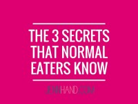 The 3 Secrets Normal Eaters Know