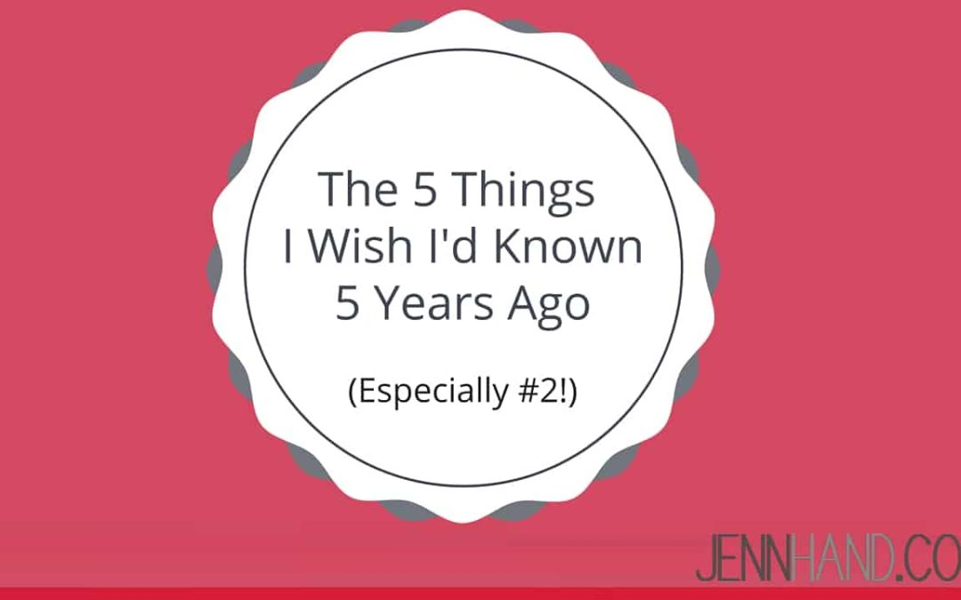 5 things I wish I'd known