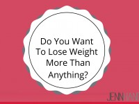 Do You Want To Lose Weight More Than Anything?