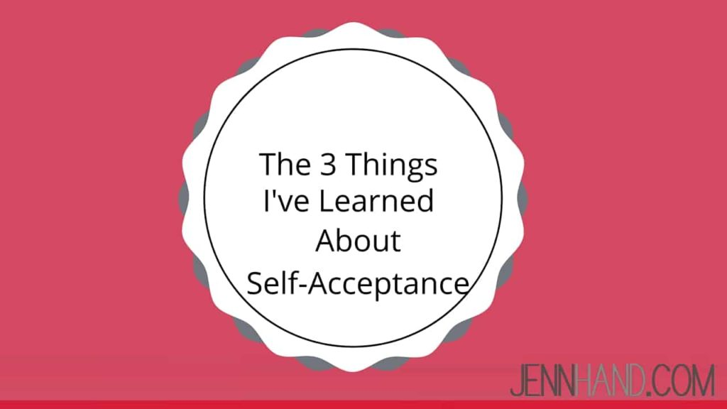 3 things I learned about self-acceptance