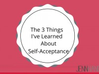 The 3 Things I've Learned About Self-Acceptance