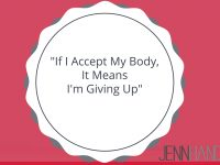 """But If I Accept My Body, It Means I'm Giving Up!"""
