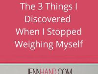 The 3 Things I Discovered When I Stopped Weighing Myself