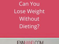 Can You Lose Weight Without Dieting?