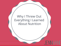 Why I Threw Out Everything I Knew About Nutrition