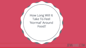 how long will it take to feel normal around food
