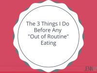 The 3 Things I Do Before Any Out of Routine Eating (Vacation, A Trip, Etc)