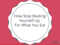 How To Stop Beating Yourself Up For What You Eat
