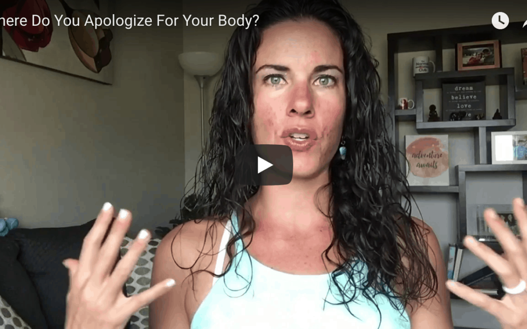 Where Do You Apologize For Your Body?