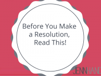 Before You Make a New Year's Resolution, Read This!