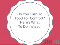 Do You Turn To Food For Comfort? Here's What To Do Instead.